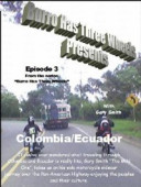 Motorcycle Adventure through Colombia & Ecuador.